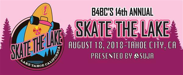B4BC'S Skate The Lake - Lake Tahoe, CA 2018