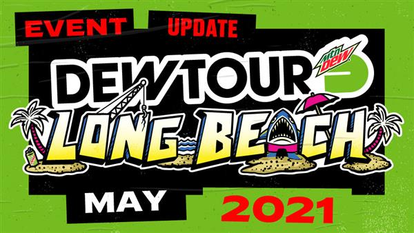Dew Tour - Long Beach, CA 2020