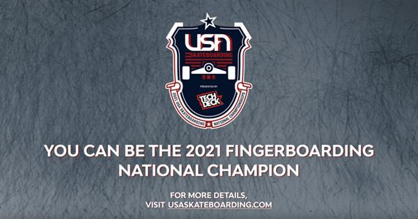 USA Skateboarding Fingerboarding National Championship 2021