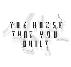 The House That You Built